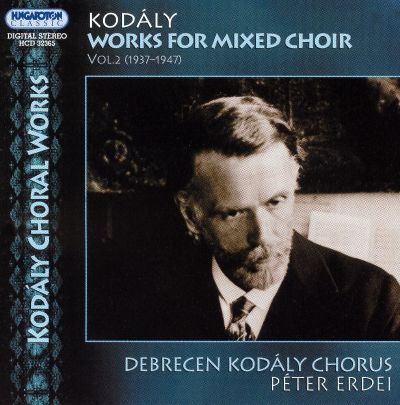 Kodály: Works for Mixed Choir, Vol. 2