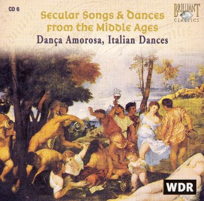 secular songs dances from the middle ages dança amorosa italian
