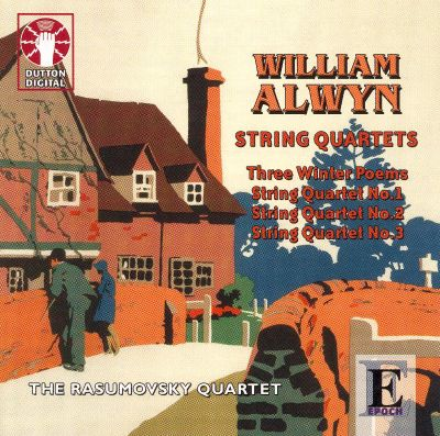 William Alwyn: String Quartets Nos. 1-2; 3 Winter Poems