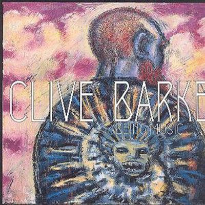 Clive Barker: Being Music