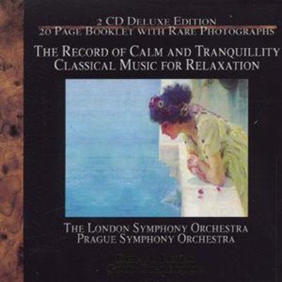 The Record of Calm & Tranquility: Classical Music for Relaxation
