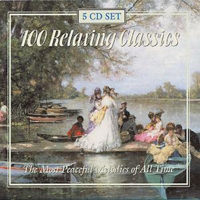 100 Relaxing Classics [Box Set]