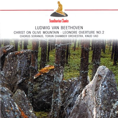 Beethoven: Oratorio 'Christ On Olive Mountain'; 'Leonore' Overture [Germany]