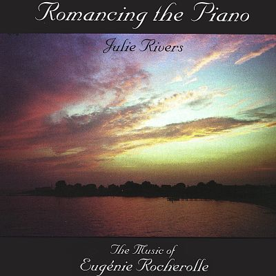 Romancing the Piano: The Music of Eugenie Rocherolle