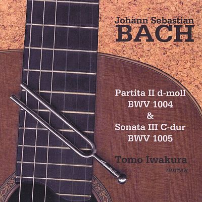 Bach: Partita No. 2 in D minor, BWV 1004; Sonata No. 3 in C major, BWV 1005