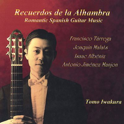 Recuerdos de la Alhambra: Romantic Spanish Guitar Music