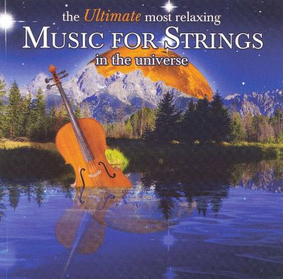 the ultimate most relaxing music for strings in the universe songs reviews credits awards. Black Bedroom Furniture Sets. Home Design Ideas
