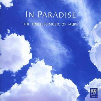 In Paradise: The Timeless Music of Fauré