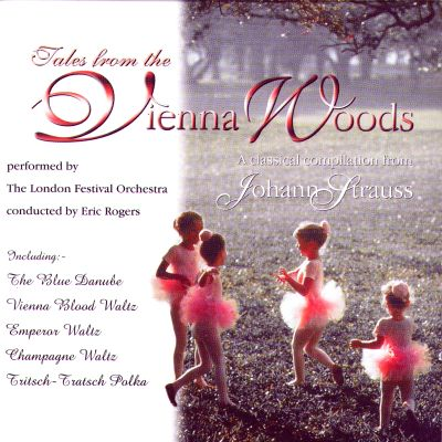 Tales from the Vienna Woods: A Classical Compilation from Johann Strauss