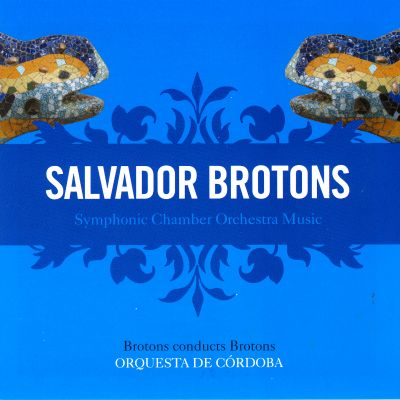 Salvador Brotons: Symphonic Chamber Orchestra Music