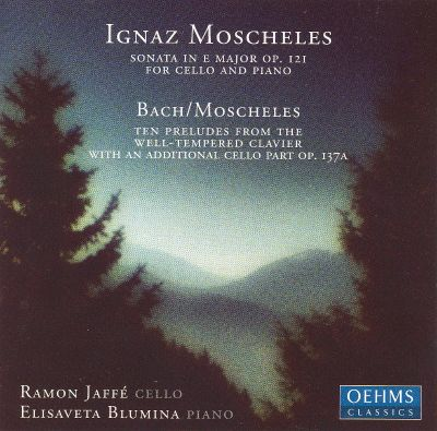 Moscheles: Sonata for cello & piano; Ten Preludes