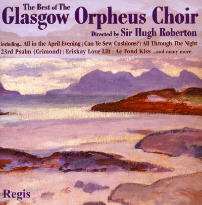 The Best of the Glasgow Orpheus Choir