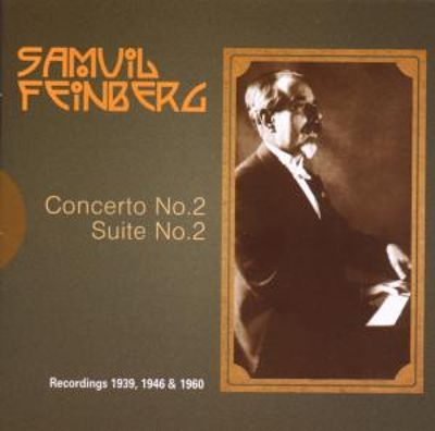 Samuil Feinberg: Piano Concerto No. 2; Suite for Piano
