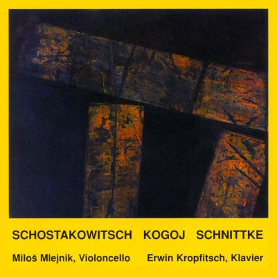 Shostakovich, Kogoj, Schnittke: Works for Cello & Piano