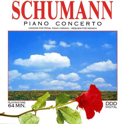 Schumann: Piano Concerto; Canons for Pedal Piano; Requiem for Mignon