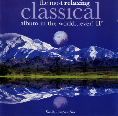 the most relaxing classical album in the world ever vol 2 various artists release info. Black Bedroom Furniture Sets. Home Design Ideas