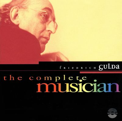 The Complete Musician: Friedrich Gulda