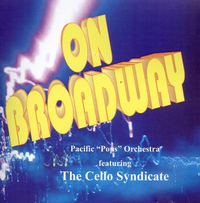 Pacific Pops Orchestra on Broadway - Original Broadway Cast