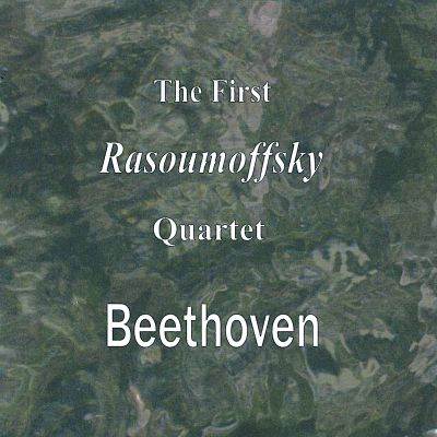 Beethoven: The First Rasoumoffsky Quartet