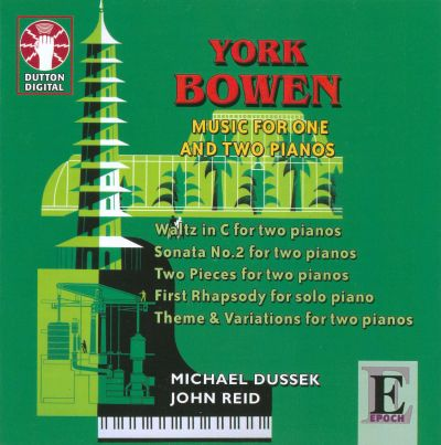 York Bowen: Music for One and Two Pianos