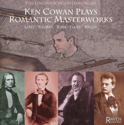Ken Cowan Plays Romantic Masterworks