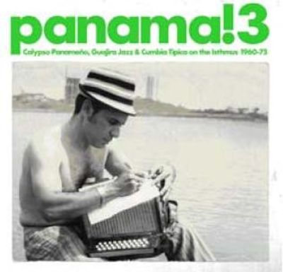 Kudos To Isthmus >> Panama Vol 3 Calypso Panameno Guajira Jazz Cumbia Tipica On The