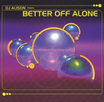 Better off Alone