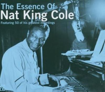The Essence of Nat King Cole