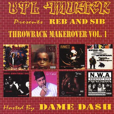 Throwback Makeover, Vol. 1 Hosted by Dame Dash of Rocafella Records