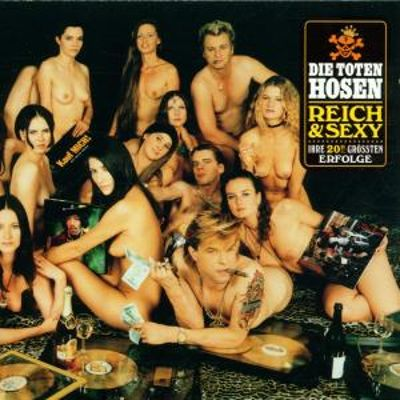Reich and Sexy: Best of Die Toten Hosen