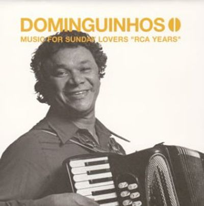 Best of Dominguinhos: Music for Sunday Lover