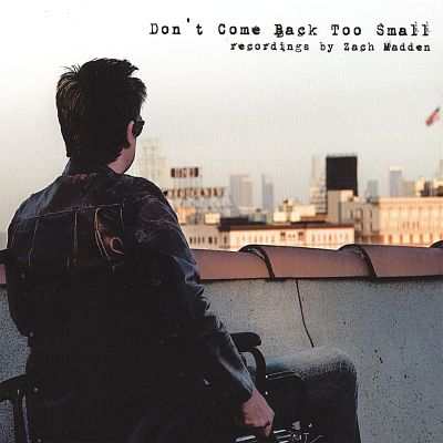 Don't Come Back Too Small