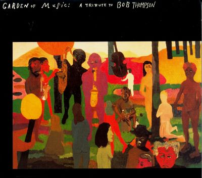 The Garden of Music: A Tribute to Bob Thompson