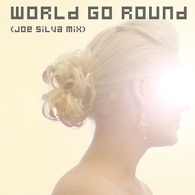 World Go Round (Joe Silva Mix)