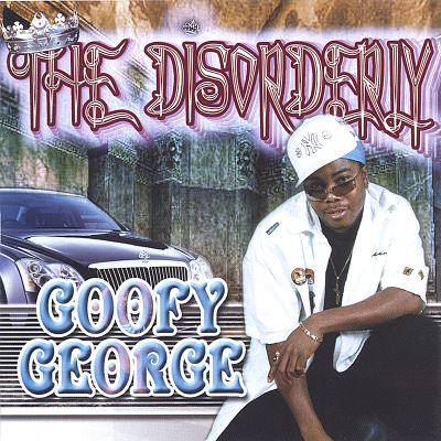 The Disorderly Goofy George