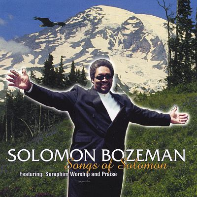 Songs of Solomon Featuring: Seraphim Worship and Praise
