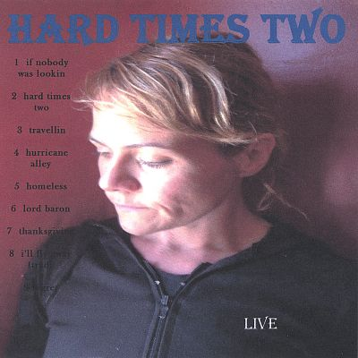 Hard Times Two Live
