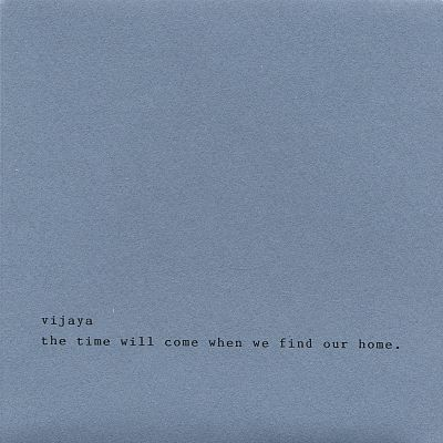 The Time Will Come When We Find Our Home