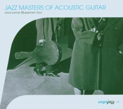 Jazz Masters of Acoustic Guitar (And Some Bluesmen)