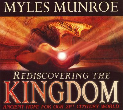 The Messages of Rediscovering the Kingdom: Ancient Hope for Our 21st Century World