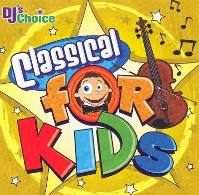 DJ's Choice: Classical for Kids