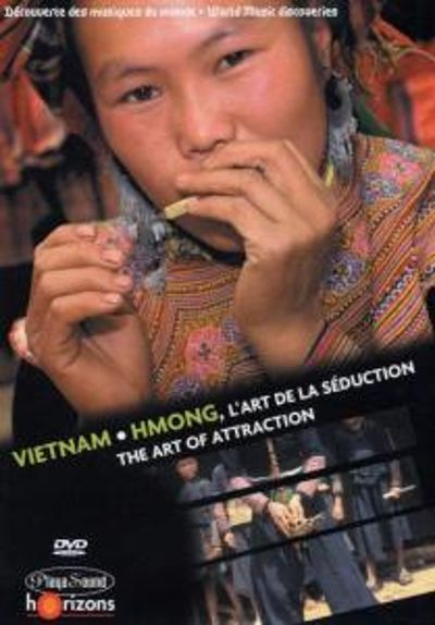 World Music Discoveries: The Art of Attraction Vietnam Hmong