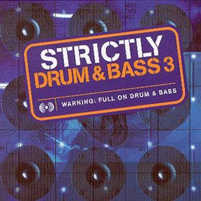 Strictly Drum & Bass, Vol. 3