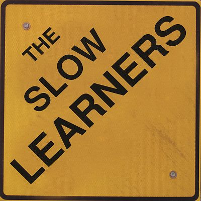 The Slow Learners