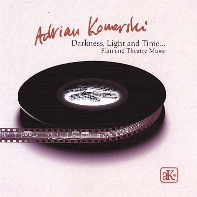 Darkness, Light and Time: Film and Theatre Music