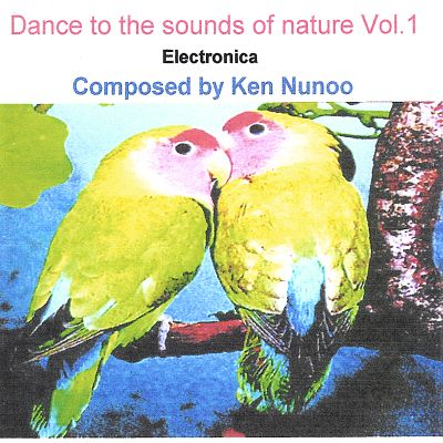Dance to the Sounds of Nature, Vol. 1