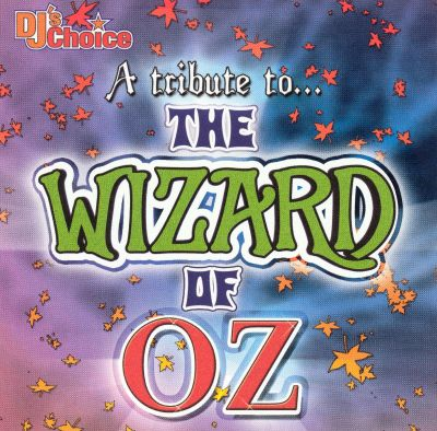 DJ's Choice: Tribute to the Wizard of Oz