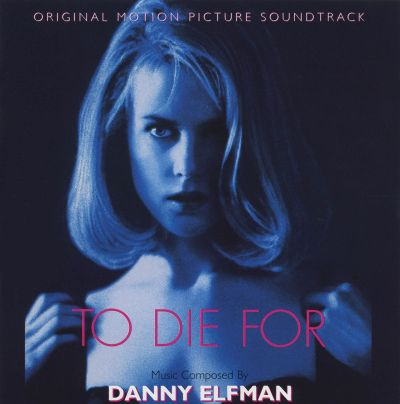 To Die For [Original Motion Picture Soundtrack]