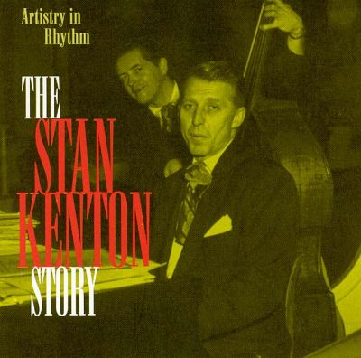 Stan Kenton Story: Artistry in Rhythm