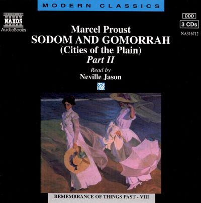 Marcel Proust: Sodom and Gomorrah (Cities of the Plain), Pt. 2